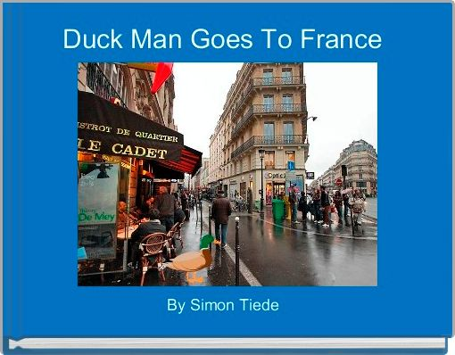 Duck Man Goes To France
