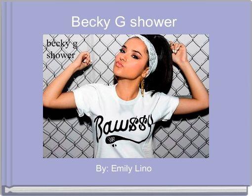 Becky G shower