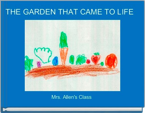 THE GARDEN THAT CAME TO LIFE