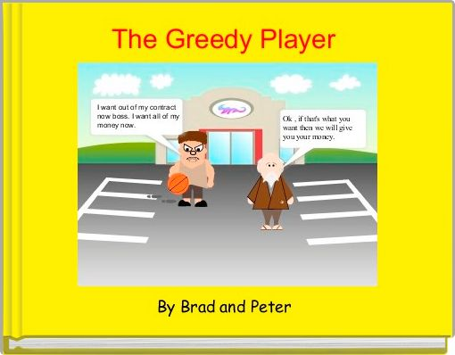 The Greedy Player
