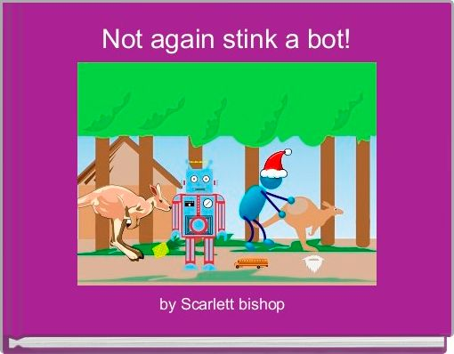 Not again stink a bot!