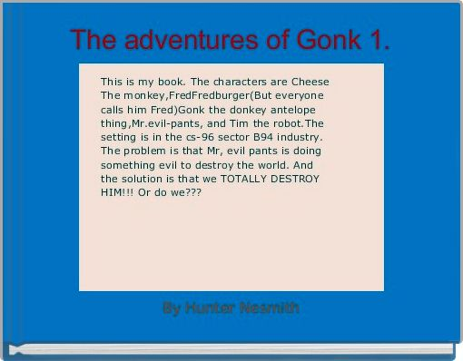 The adventures of Gonk 1.