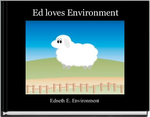 Ed loves Environment
