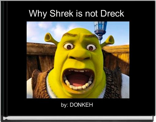 Why Shrek is not Dreck