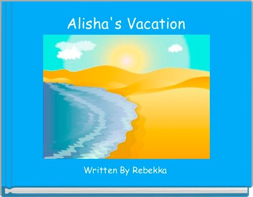 Alisha's Vacation