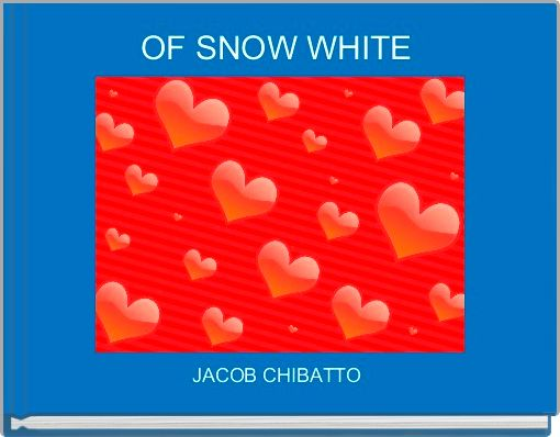 OF SNOW WHITE