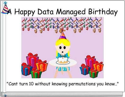 A Happy Data Managed Birthday