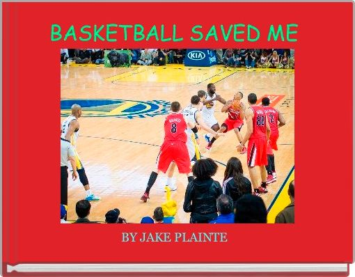 BASKETBALL SAVED ME