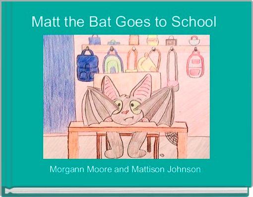 Matt the Bat Goes to School