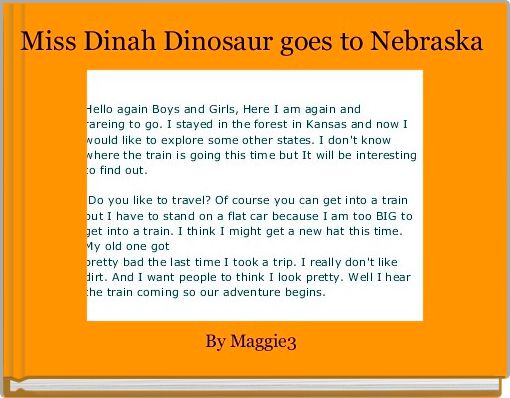 Miss Dinah Dinosaur goes to Nebraska