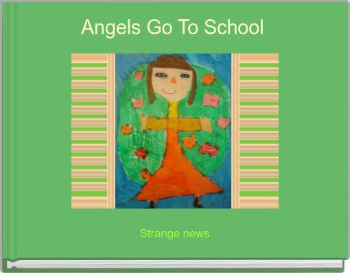 Angels Go To School