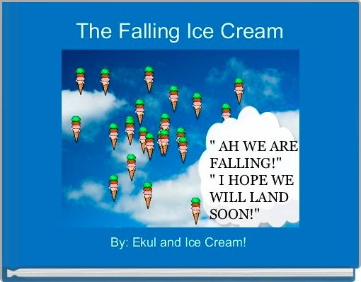 The Falling Ice Cream