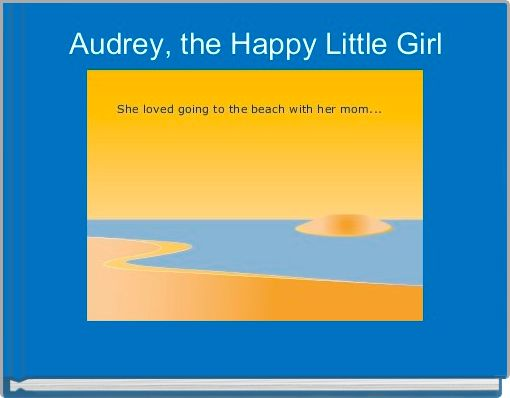 Audrey, the Happy Little Girl