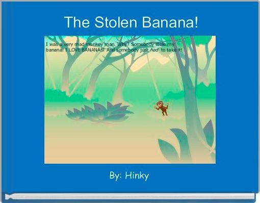 The Stolen Banana!