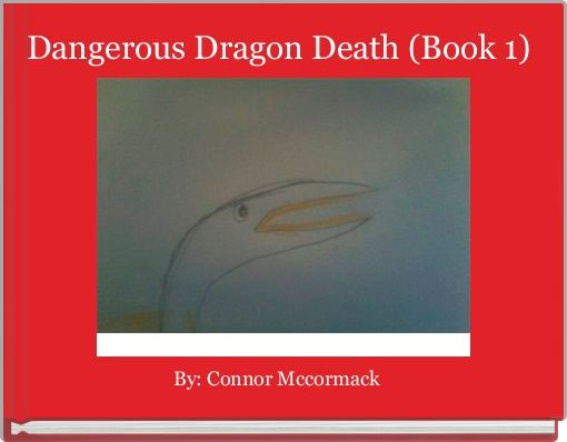 Dangerous Dragon Death (Book 1)