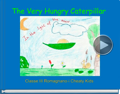 Book titled 'The Very Hungry Caterpillar'