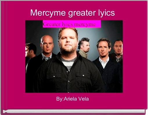 Mercyme greater lyics