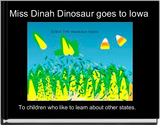 Miss Dinah Dinosaur goes to Iowa