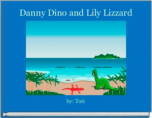 Danny Dino and Lily Lizzard