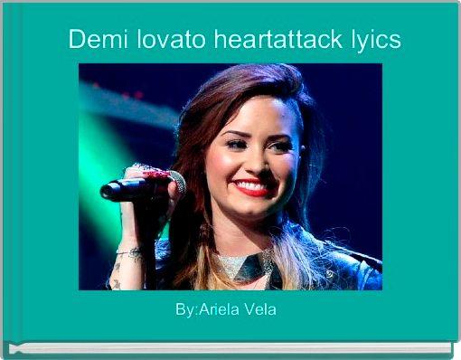 Demi lovato heartattack lyics