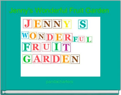 Jenny's Wonderful Fruit Garden