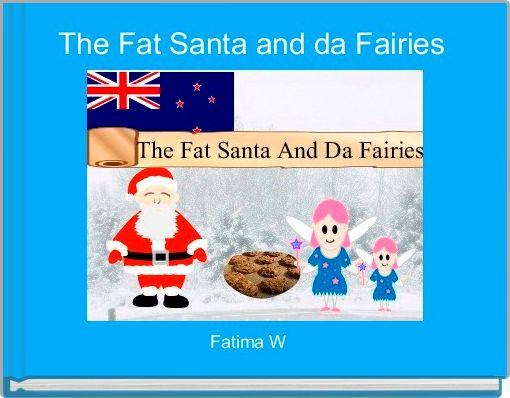 The Fat Santa and da Fairies