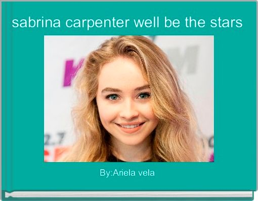 sabrina carpenter well be the stars