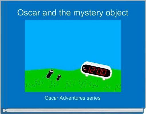 Oscar and the mystery object