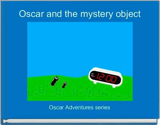 Oscar and the mystery object