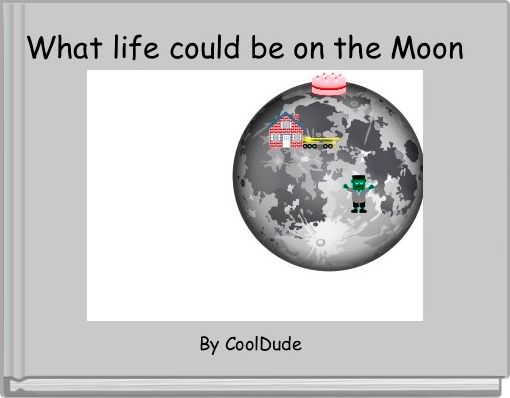 What life could be on the Moon