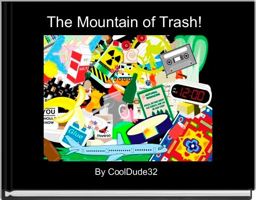 The Mountain of Trash!