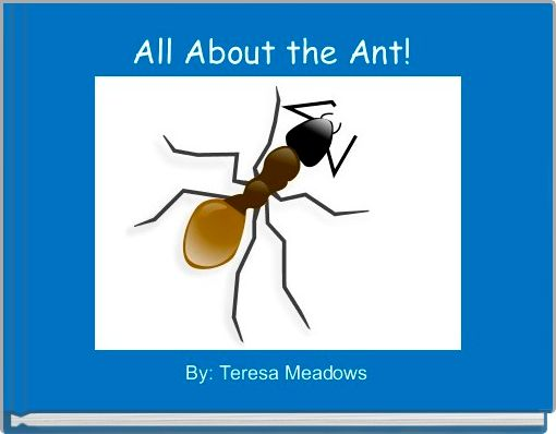 All About the Ant!