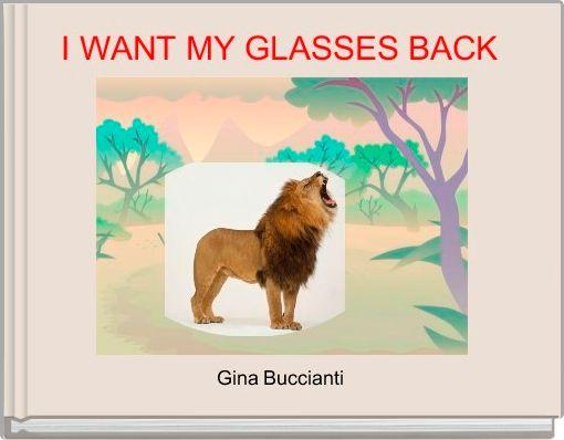 I WANT MY GLASSES BACK