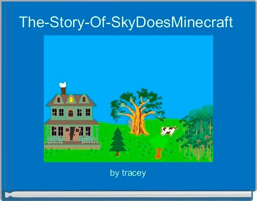 The-Story-Of-SkyDoesMinecraft