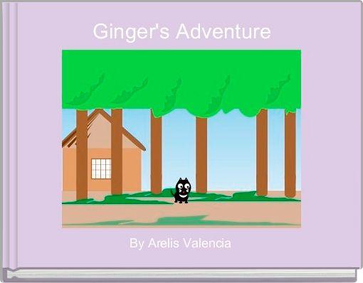 Ginger's Adventure