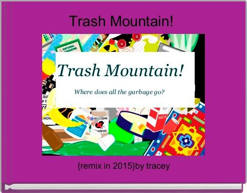 Trash Mountain!