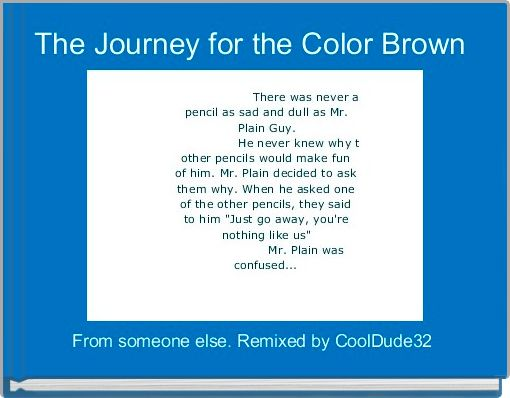 The Journey for the Color Brown
