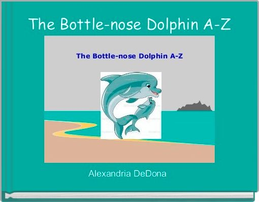The Bottle-nose Dolphin A-Z