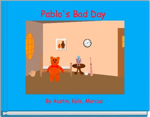 Pablo's Bad Day