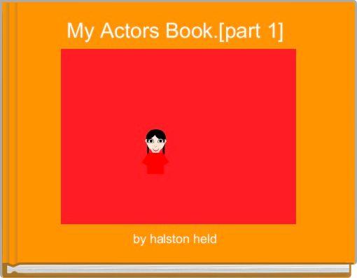 My Actors Book.[part 1]