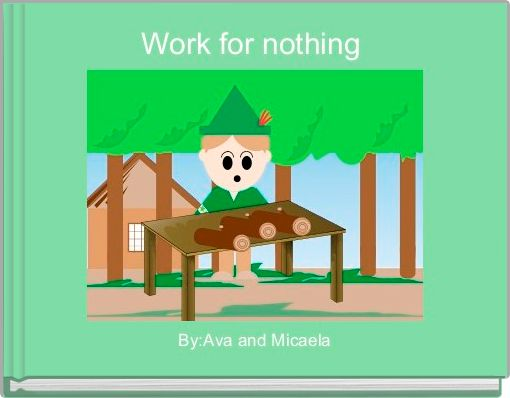 Work for nothing