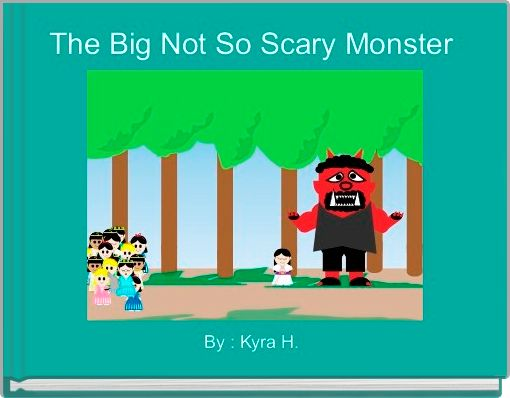 The Big Not So Scary Monster