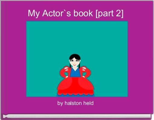 My Actor`s book [part 2]