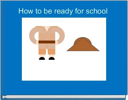 How to be ready for school
