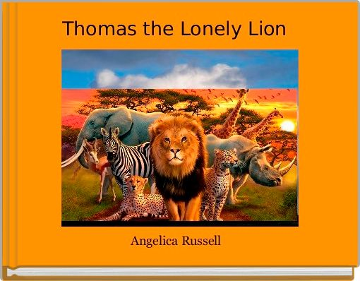 Thomas the Lonely Lion