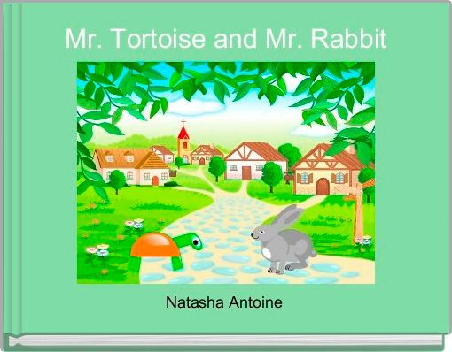 Mr. Tortoise and Mr. Rabbit