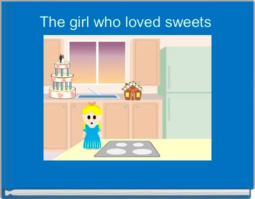 The girl who loved sweets
