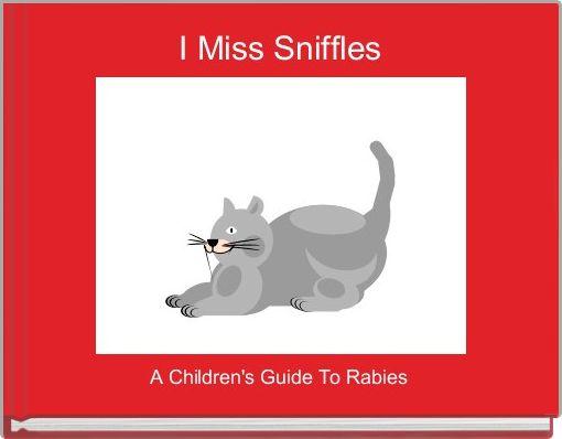 I Miss Sniffles