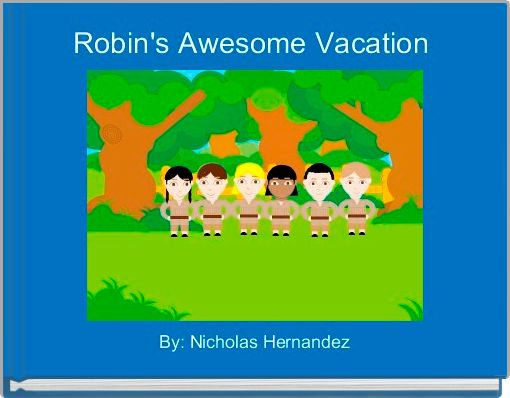 Robin's Awesome Vacation