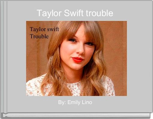 Taylor Swift trouble